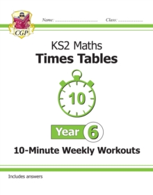 New KS2 Maths: Times Tables 10-Minute Weekly Workouts - Year 6, Paperback / softback Book