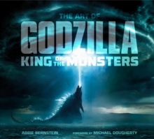 The Art of Godzilla: King of the Monsters, Hardback Book
