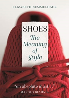 Shoes : The Meaning of Style, Paperback / softback Book