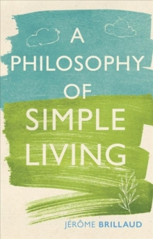 A Philosophy of Simple Living, Hardback Book