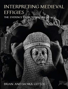 Interpreting Medieval Effigies : The Evidence from Yorkshire to 1400, Hardback Book