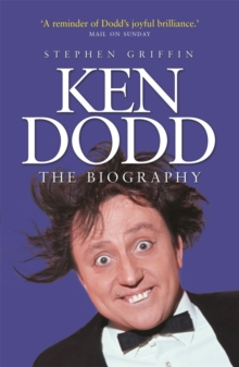 Ken Dodd : The Biography, Paperback Book