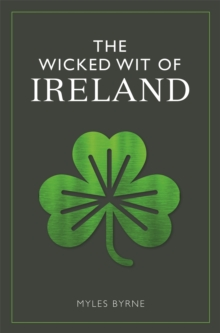 The Wicked Wit of Ireland, Hardback Book