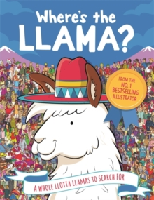 Where's the Llama? : A Whole Llotta Llamas to Search For, Paperback / softback Book