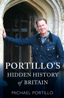 Portillo's Hidden History of Britain, Hardback Book