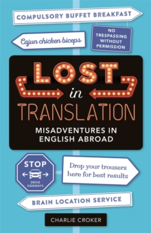 Lost In Translation : Misadventures in English Abroad, Paperback / softback Book