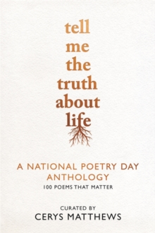 Tell Me the Truth About Life : A National Poetry Day Anthology, Hardback Book