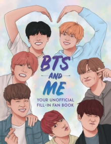 BTS and Me : Your Unofficial Fill-In Fan Book, Paperback / softback Book