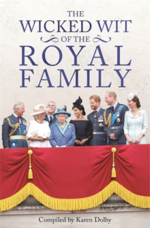 The Wicked Wit of the Royal Family, Hardback Book