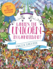 Where's the Unicorn in Wonderland? : A Magical Search and Find Book, Paperback / softback Book