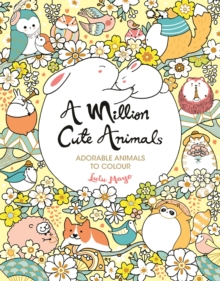 A Million Cute Animals : Adorable Animals to Colour, Paperback / softback Book