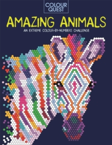 Colour Quest (R): Amazing Animals : An Extreme Colour by Numbers Challenge, Paperback / softback Book