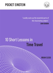 10 Short Lessons in Time Travel, Hardback Book