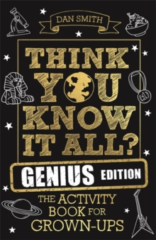 Think You Know It All? Genius Edition : The Activity Book for Grown-ups, Paperback / softback Book