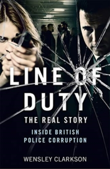 Line of Duty - The Real Story of British Police Corruption, Paperback / softback Book