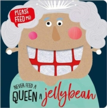 Never Feed a Queen a Jellybean, Board book Book