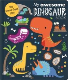 My Awesome Dinosaur Book, Board book Book