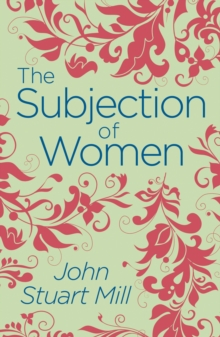 The Subjection of Women, Paperback / softback Book