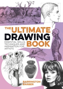 The Ultimate Drawing Book : Essential Skills, Techniques and Inspiration for Artists, Paperback / softback Book