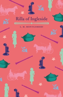 Rilla of Ingleside, Paperback / softback Book