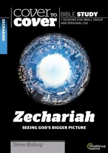 Zechariah : Seeing God's Bigger Picture, Paperback / softback Book