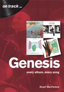 Genesis : Every Album, Every Song  (On Track), Paperback / softback Book
