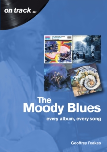 The Moody Blues : Every Album, Every Song, Paperback / softback Book