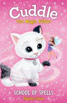 Cuddle the Magic Kitten Book 4: School of Spells, Paperback / softback Book