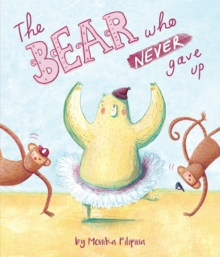 The Bear Who Never Gave up, EPUB eBook
