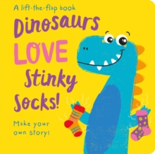 Dinosaurs LOVE Stinky Socks! - Lift the Flap, Hardback Book