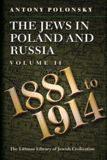 The Jews in Poland and Russia : Volume II: 1881 to 1914, Paperback / softback Book
