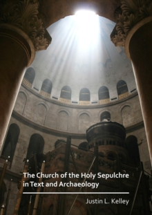 The Church of the Holy Sepulchre in Text and Archaeology, Paperback / softback Book
