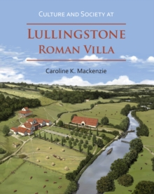 Culture and Society at Lullingstone Roman Villa, Paperback / softback Book