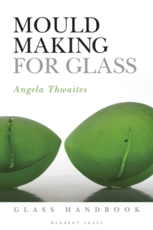 Mould Making for Glass, Paperback / softback Book