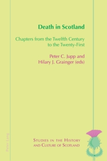 Death in Scotland : Chapters From the Twelfth Century to the Twenty-First, Paperback / softback Book