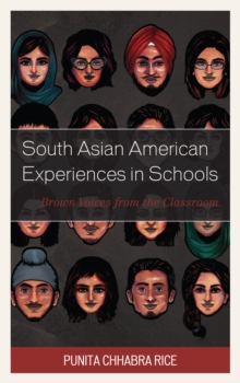 South Asian American Experiences in Schools : Brown Voices from the Classroom, Hardback Book