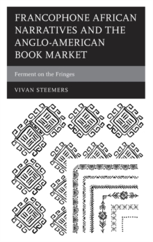 Francophone African Narratives and the Anglo-American Book Market : Ferment on the Fringes, Hardback Book