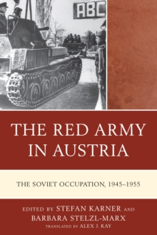 The Red Army in Austria : The Soviet Occupation, 1945-1955, Hardback Book