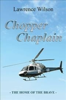 Chopper Chaplain : The Home of the Brave, Hardback Book