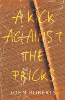 A Kick Against the Pricks, Paperback / softback Book