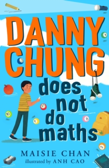 Danny Chung Does Not Do Maths, Paperback / softback Book