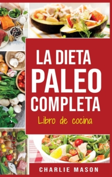 La Dieta Paleo Completa Libro de cocina En Espanol/The Paleo Complete Diet Cookbook In Spanish (Spanish Edition), Hardback Book