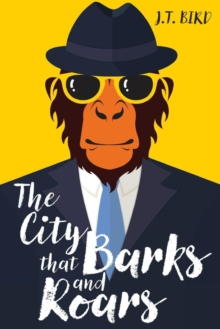 The City That Barks And Roars, Paperback / softback Book