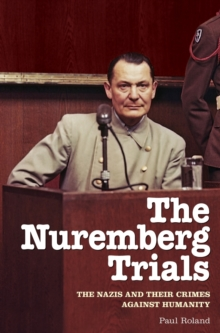 The Nuremberg Trials : The Nazis and their crimes against humanity, Paperback / softback Book