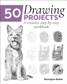 50 Drawing Projects : A Creative Step-by-Step Workbook, Paperback / softback Book