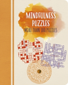 Mindfulness Puzzles : More than 100 puzzles, Paperback / softback Book