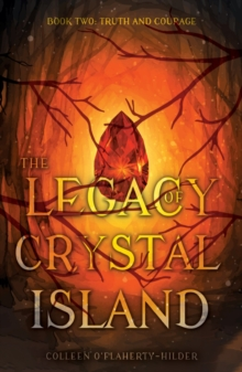 The Legacy of Crystal Island Book Two : Truth and Courage, Paperback / softback Book
