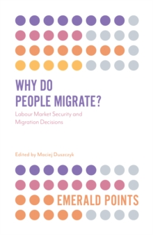 Why Do People Migrate? : Labour Market Security and Migration Decisions, Paperback / softback Book