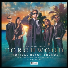 Torchwood #37 Tropical Beach Sounds and Other Relaxing Seascapes #4, CD-Audio Book