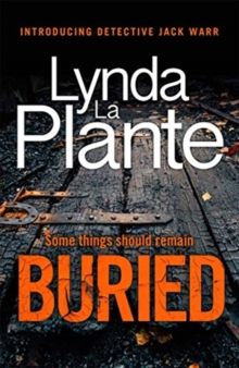 Buried : The thrilling new crime series introducing Detective Jack Warr, Paperback / softback Book